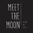 meet the moon